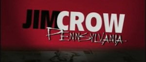 Jim Crow Pennsylvania